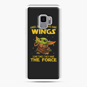 Baby Yoda Angel Don't Have Wings The Force Star Wars Samsung Galaxy S9 Case, White Plastic Case | Webluence.com