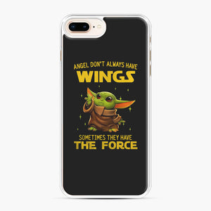 Baby Yoda Angel Don't Have Wings The Force Star Wars iPhone 7,8 Plus Case, White Plastic Case | Webluence.com