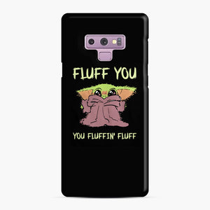 Baby Yoda fluff you you fluffin' fluff Samsung Galaxy Note 9 Case, Snap Case | Webluence.com