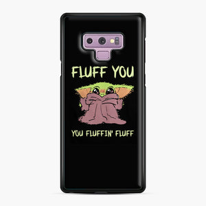 Baby Yoda fluff you you fluffin' fluff Samsung Galaxy Note 9 Case, Black Plastic Case | Webluence.com