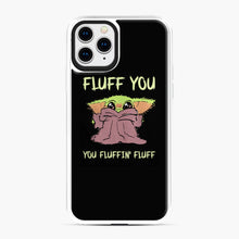 Load image into Gallery viewer, Baby Yoda fluff you you fluffin' fluff iPhone 11 Pro Case, White Plastic Case | Webluence.com