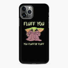 Load image into Gallery viewer, Baby Yoda fluff you you fluffin' fluff iPhone 11 Pro Max Case, Black Rubber Case | Webluence.com
