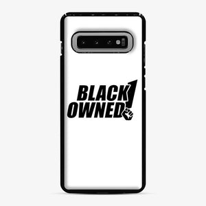 Black Owned Business Fist Of Power End Racism 29 Samsung Galaxy S10 Case, Black Plastic Case