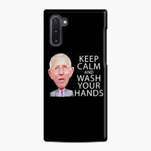 Dr Anthony fauci says keep calm and wash your hands Samsung Galaxy Note 10 Case, Snap Case | Webluence.com