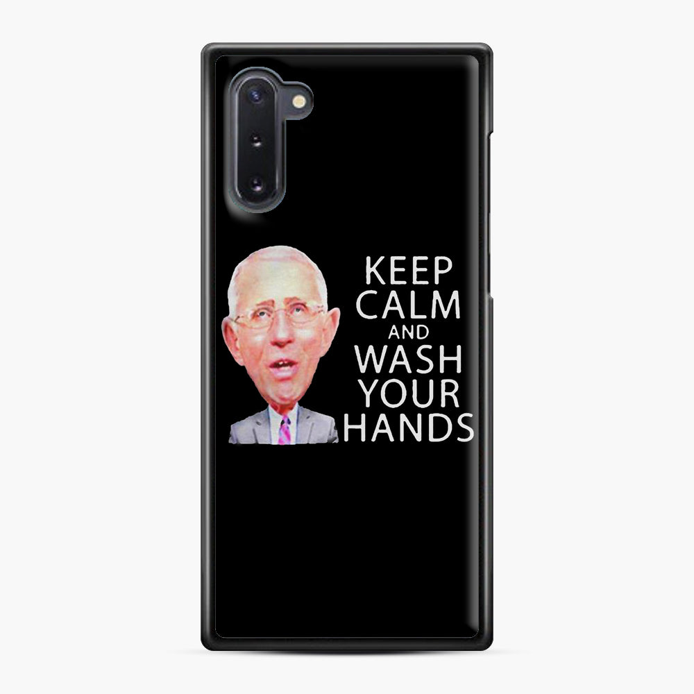 Dr Anthony fauci says keep calm and wash your hands Samsung Galaxy Note 10 Case, Black Plastic Case | Webluence.com