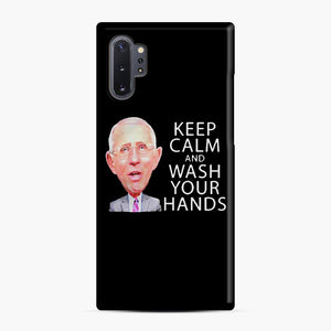 Dr Anthony fauci says keep calm and wash your hands Samsung Galaxy Note 10 Plus Case, Snap Case | Webluence.com