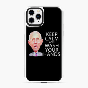 Dr Anthony fauci says keep calm and wash your hands iPhone 11 Pro Case, White Plastic Case | Webluence.com