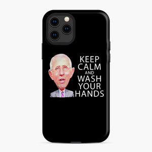 Dr Anthony fauci says keep calm and wash your hands iPhone 11 Pro Case, Snap Case | Webluence.com