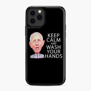 Dr Anthony fauci says keep calm and wash your hands iPhone 11 Pro Case, Black Plastic Case | Webluence.com
