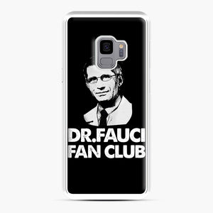 Dr Fauci Fan Club Officia Samsung Galaxy S9 Case, White Plastic Case | Webluence.com