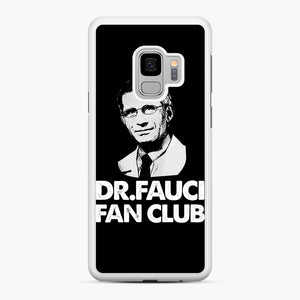 Dr Fauci Fan Club Officia Samsung Galaxy S9 Case, White Rubber Case | Webluence.com