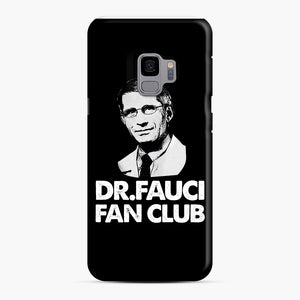 Dr Fauci Fan Club Officia Samsung Galaxy S9 Case, Snap Case | Webluence.com