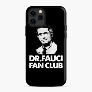 Dr Fauci Fan Club Officia iPhone 11 Pro Case, Snap Case | Webluence.com