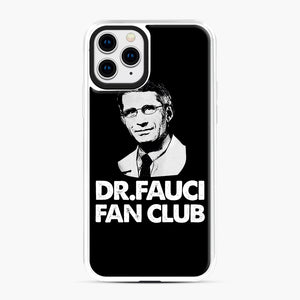 Dr Fauci Fan Club Officia iPhone 11 Pro Case, White Plastic Case | Webluence.com