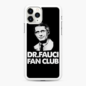 Dr Fauci Fan Club Officia iPhone 11 Pro Case, White Rubber Case | Webluence.com