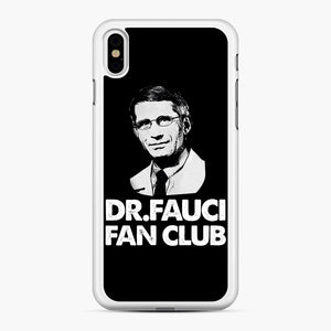 Dr Fauci Fan Club Officia iPhone XS Max Case, White Rubber Case | Webluence.com