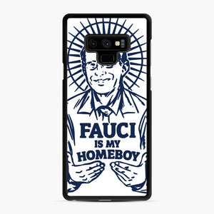 Dr Fauci Is My Homeboy Samsung Galaxy Note 9 Case, Black Rubber Case | Webluence.com