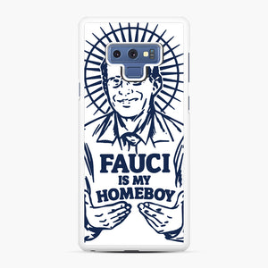 Dr Fauci Is My Homeboy Samsung Galaxy Note 9 Case, White Rubber Case | Webluence.com