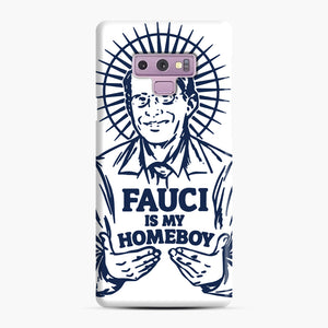Dr Fauci Is My Homeboy Samsung Galaxy Note 9 Case, Snap Case | Webluence.com