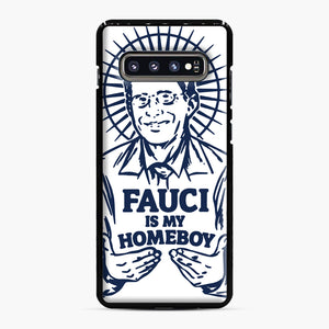 Dr Fauci Is My Homeboy Samsung Galaxy S10 Plus Case, Black Plastic Case | Webluence.com