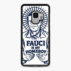 Dr Fauci Is My Homeboy Samsung Galaxy S9 Case, Black Rubber Case | Webluence.com
