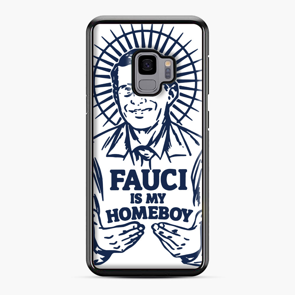 Dr Fauci Is My Homeboy Samsung Galaxy S9 Case, Black Plastic Case | Webluence.com