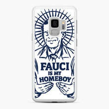 Load image into Gallery viewer, Dr Fauci Is My Homeboy Samsung Galaxy S9 Case, White Rubber Case | Webluence.com