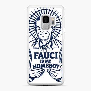 Dr Fauci Is My Homeboy Samsung Galaxy S9 Case, White Rubber Case | Webluence.com