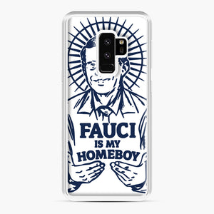 Dr Fauci Is My Homeboy Samsung Galaxy S9 Plus Case, White Plastic Case | Webluence.com