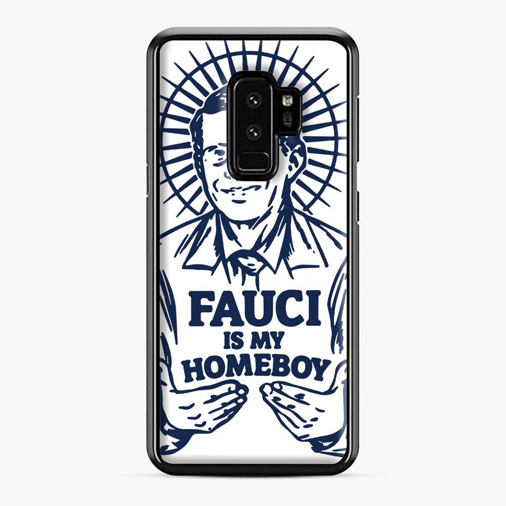 Dr Fauci Is My Homeboy Samsung Galaxy S9 Plus Case, Black Plastic Case | Webluence.com
