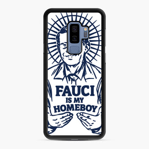 Dr Fauci Is My Homeboy Samsung Galaxy S9 Plus Case, Black Rubber Case | Webluence.com