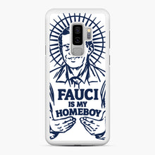 Load image into Gallery viewer, Dr Fauci Is My Homeboy Samsung Galaxy S9 Plus Case, White Rubber Case | Webluence.com