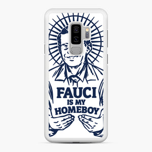 Dr Fauci Is My Homeboy Samsung Galaxy S9 Plus Case, White Rubber Case | Webluence.com