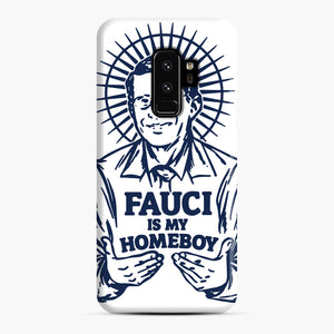 Dr Fauci Is My Homeboy Samsung Galaxy S9 Plus Case, Snap Case | Webluence.com