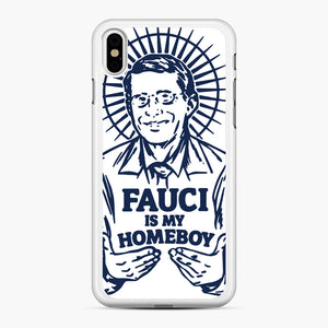 Dr Fauci Is My Homeboy iPhone XS Max Case, White Rubber Case | Webluence.com