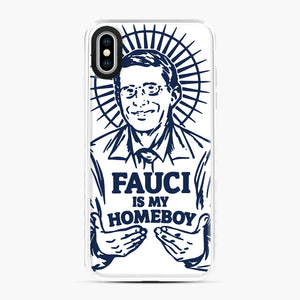 Dr Fauci Is My Homeboy iPhone XS Max Case, White Plastic Case | Webluence.com
