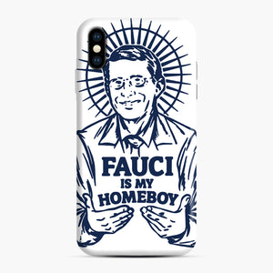 Dr Fauci Is My Homeboy iPhone XS Max Case, Snap Case | Webluence.com