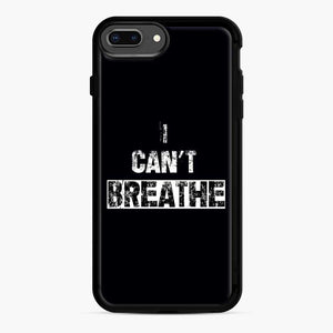 I Can'T Breathe iPhone 7 Plus / 8 Plus Case