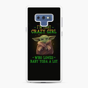 I'm that crazy girl who loves Baby Yoda a lot Samsung Galaxy Note 9 Case, White Rubber Case | Webluence.com
