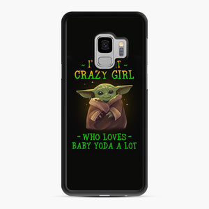 I'm that crazy girl who loves Baby Yoda a lot Samsung Galaxy S9 Case, Black Rubber Case | Webluence.com