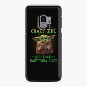 I'm that crazy girl who loves Baby Yoda a lot Samsung Galaxy S9 Case, Black Plastic Case | Webluence.com