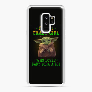 I'm that crazy girl who loves Baby Yoda a lot Samsung Galaxy S9 Plus Case, White Plastic Case | Webluence.com