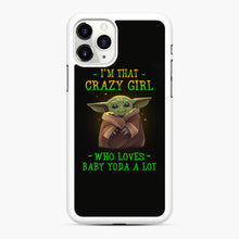 Load image into Gallery viewer, I'm that crazy girl who loves Baby Yoda a lot iPhone 11 Pro Max Case, White Rubber Case | Webluence.com