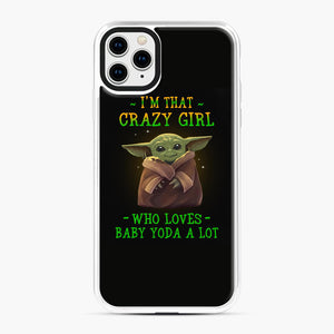 I'm that crazy girl who loves Baby Yoda a lot iPhone 11 Pro Max Case, White Plastic Case | Webluence.com