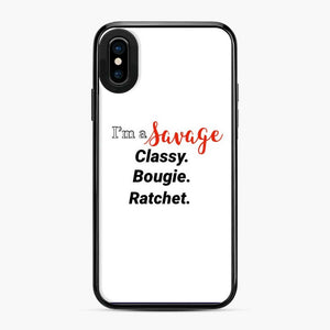 I'M A Savage Tiktok Song Classy Bougie Ratchet iPhone X/XS Case