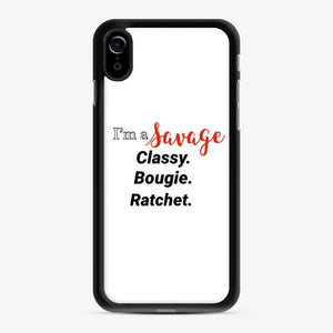 I'M A Savage Tiktok Song Classy Bougie Ratchet iPhone XR Case