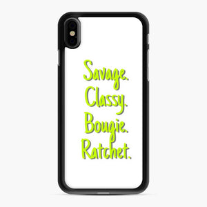 I'M A Savage. Classy. Bougie. Ratchet. In Neon Green With Shadow iPhone XS Max Case