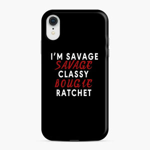 I'M Savage Classy Bougie Ratchet 4 iPhone XR Case