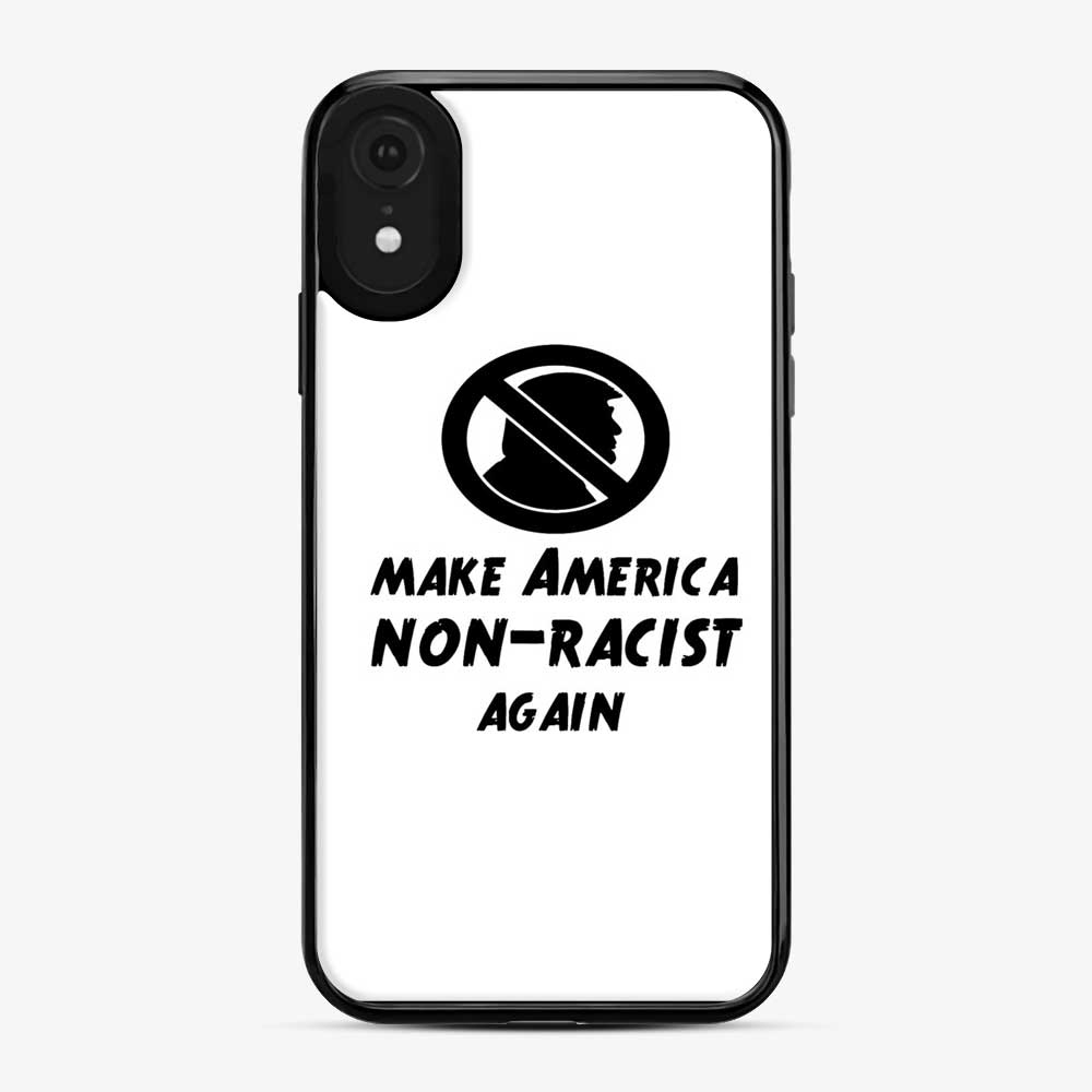Make America Non Racist Again 2 iPhone XR Case
