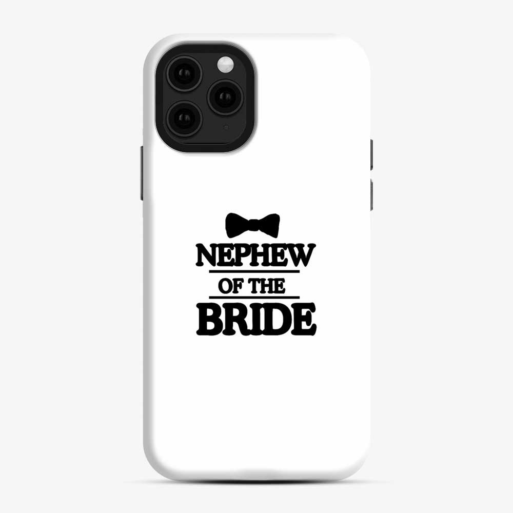 Nephew Of The Bride iPhone 11 Pro Case, Snap Case